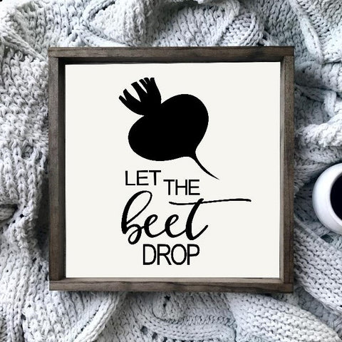 Let The Beet Drop Framed Farmhouse Sign