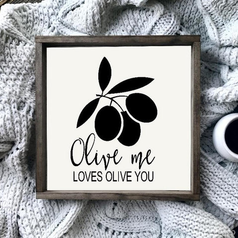 Olive Me Loves Olive You Framed Farmhouse Sign