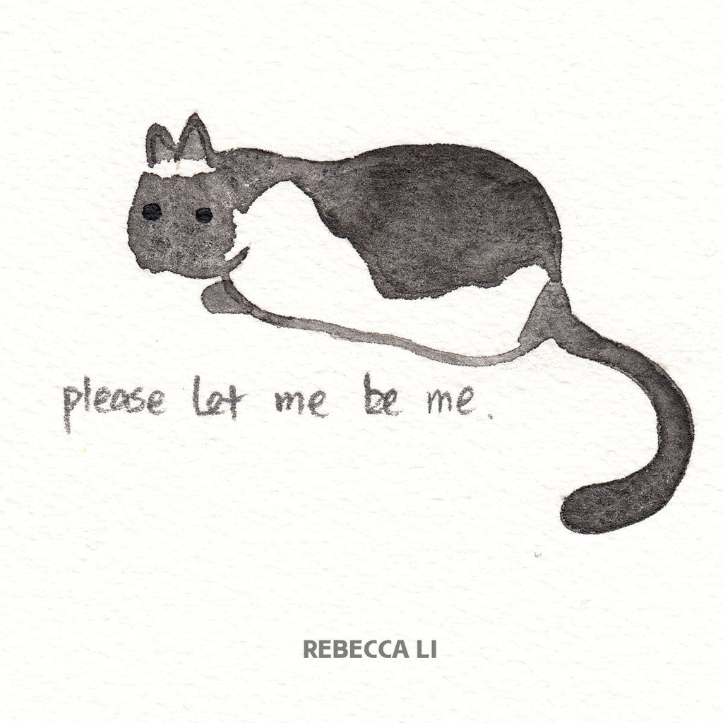 Please let me be me. Rebecca Li