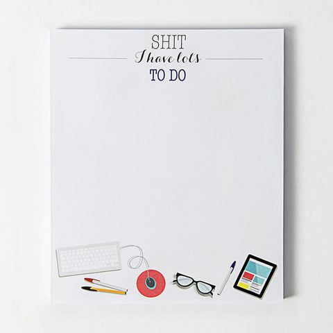 'Shit I Have Lots To Do' Notepad