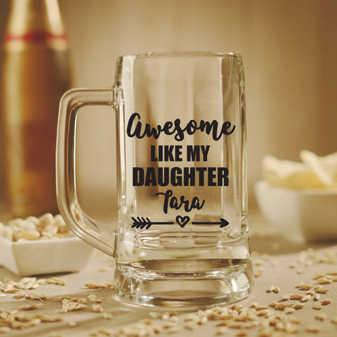 Beer Mug - Awesome Like My Daughter
