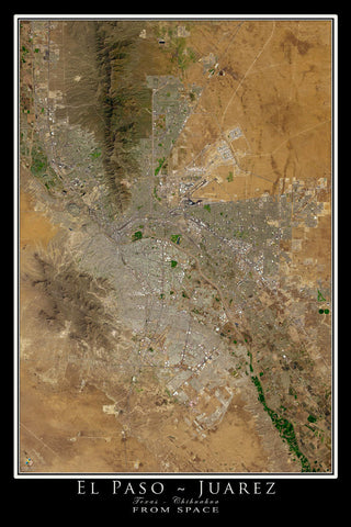 El Paso Texas - Juarez Chihuahua Satellite Poster Map - TerraPrints.com