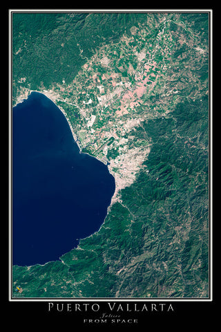 Puerto Vallarta Mexico From Space Satellite Poster Map by TerraPrints.com. Available in multiple sizes with free shipping in the USA.