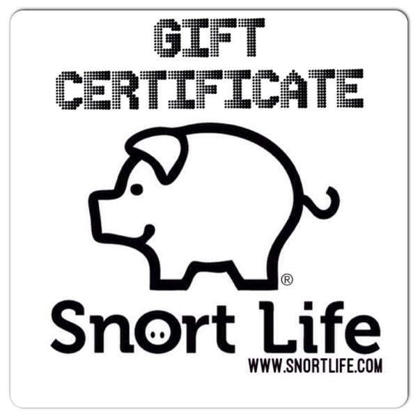 Snort Life E-Gift Certificate - Snort Life