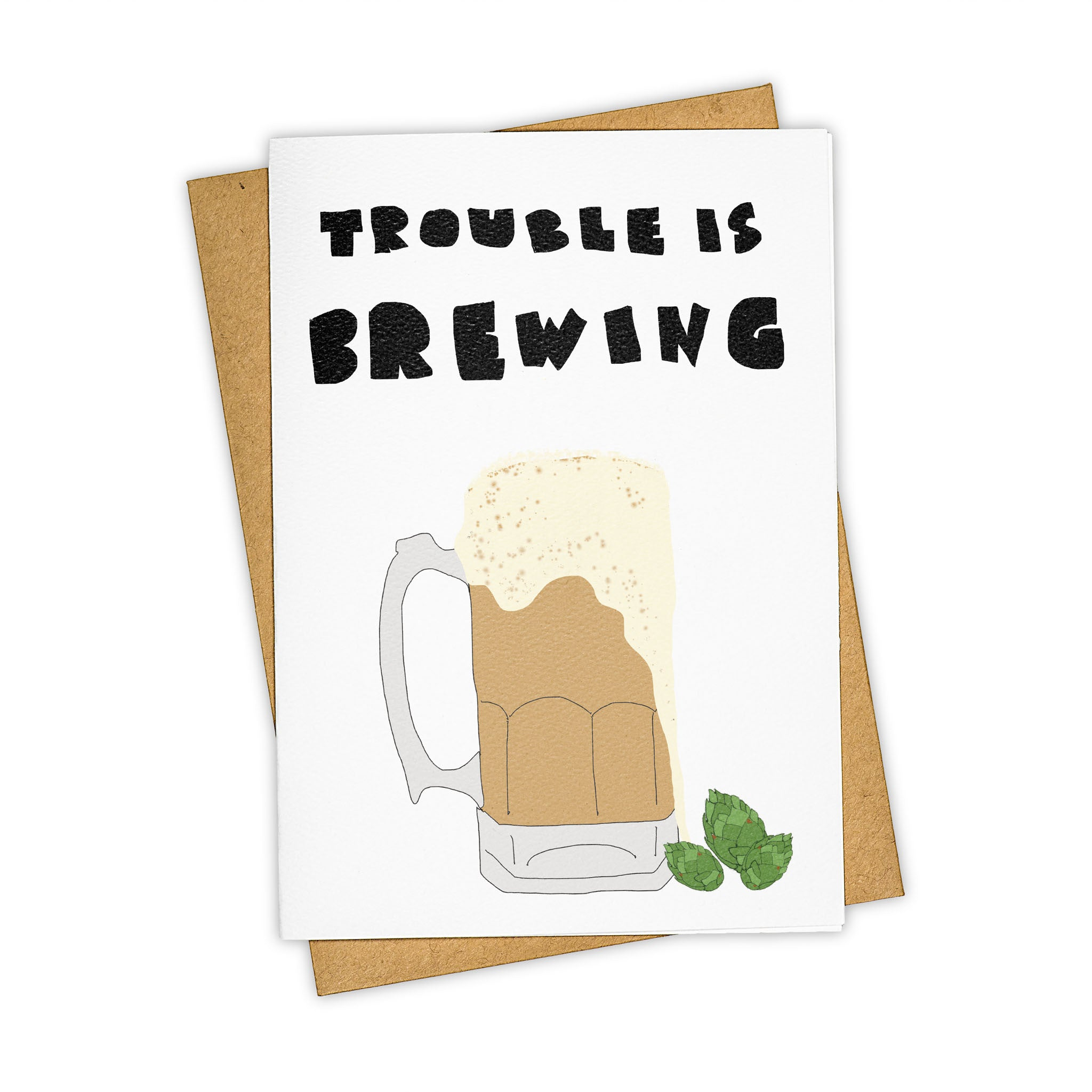 TAY HAM Craft Beer Trouble is Brewing Greeting Card