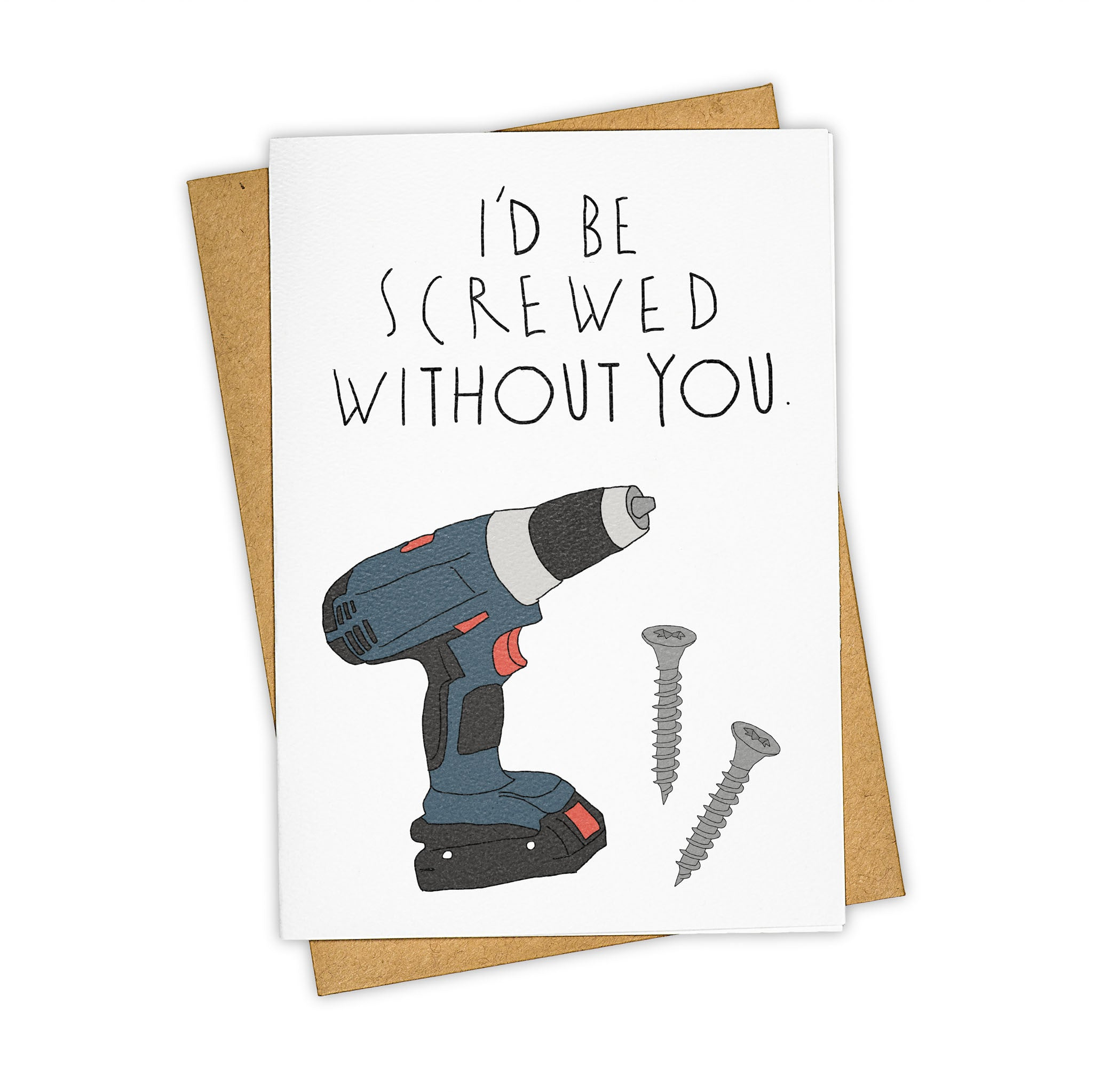 TAY HAM Screwdriver Screwed Without You Greeting Card