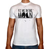 Phoenix WHITE Round Neck Printed T-Shirt Men (Fly me to the moon)