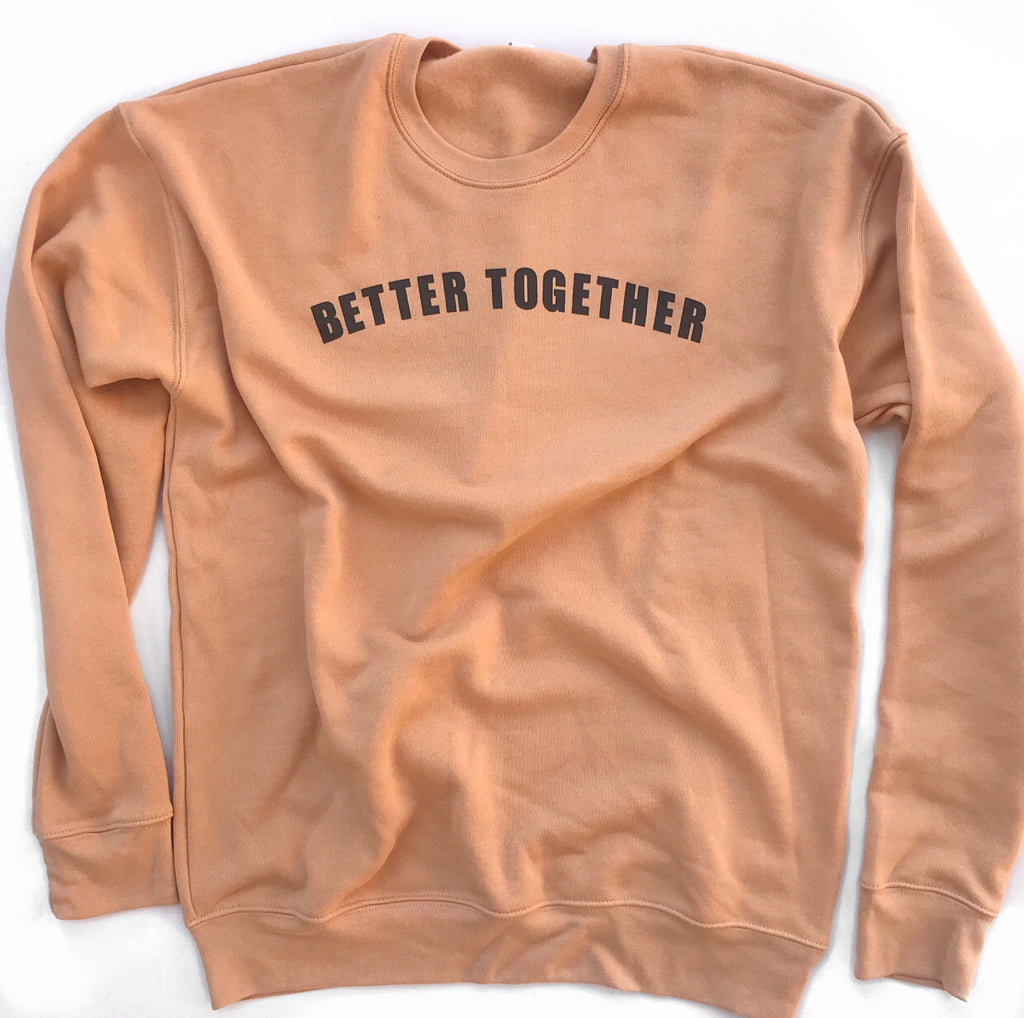 BETTER TOGETHER, Sand Drop Shoulder Unisex Sweatshirt