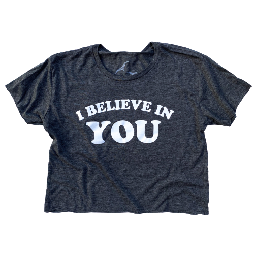 I BELIEVE IN YOU, Charcoal Ladies Cropped Tee