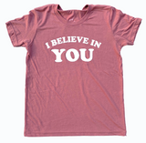I BELIEVE IN YOU, Youth Mauve T-Shirt