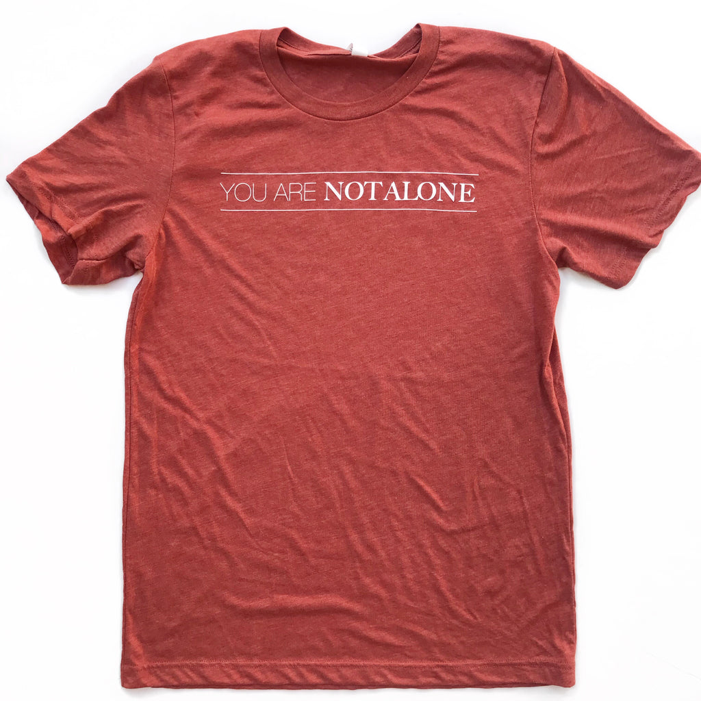 YOU ARE NOT ALONE, Clay Unisex T-Shirt