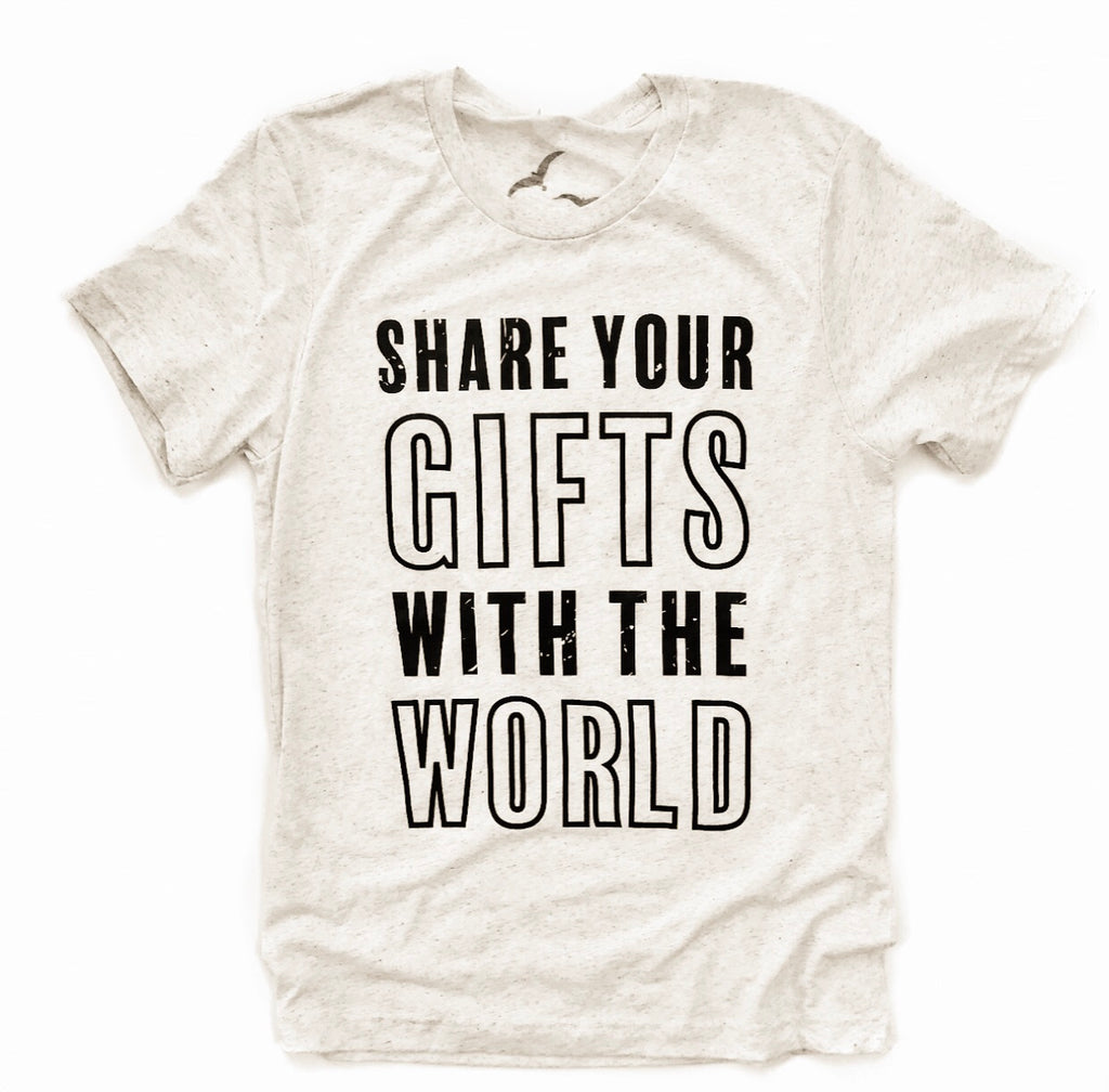 SHARE YOUR GIFTS, Oatmeal T-Shirt