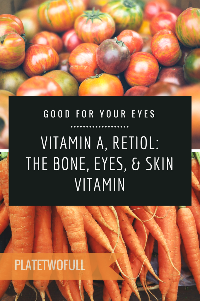 Vitamin A, Retinol: The Bone, Eyes, & Skin Vitamin