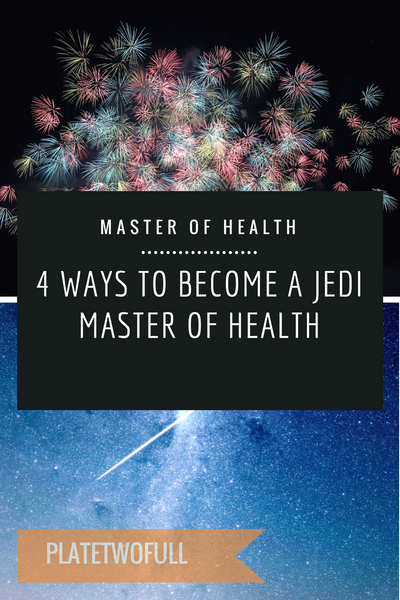 4 Easy Steps to becoming a jedi master of health