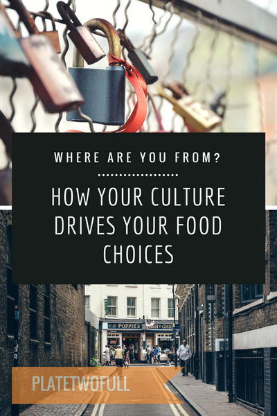 Your Culture Drives Your Food Choices