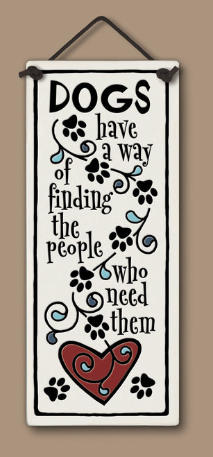 Spooner Creek Large Tall Dogs Have a Way Ceramic Hanging Tile