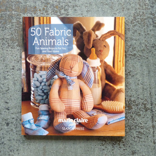 50 Fabric Animals - Marie Claire sewing book front