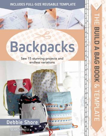 isbn 978-1-78221-767-1 Debbie Shore Build a Bag: Backpacks