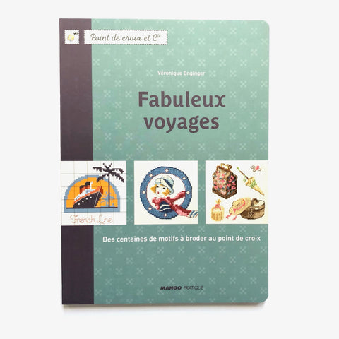 Fabulous Voyages French Cross Stitch Book by Veronique Enginger