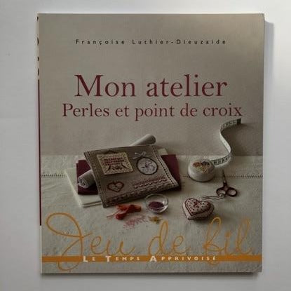 My Bead and Cross Stitch Workshop French Cross Stitch Book by Francoise Lutheier-Dieuzaide