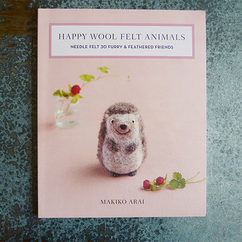 Happy Wool Felt Animals book - Makiko Arai