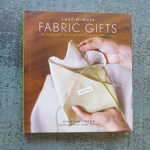 Last Minute Fabric Gifts - Cynthia Treen