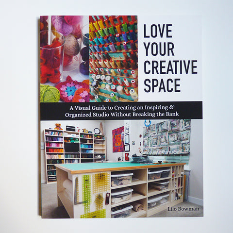Love Your Creative Space - Lilo Bowman book