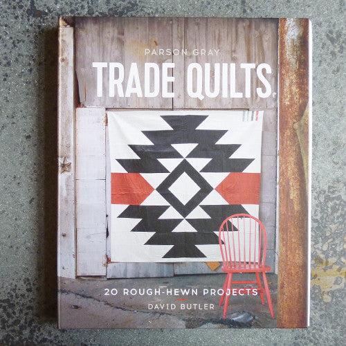 parson gray trade quilts by david butler