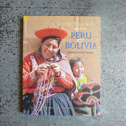 a textile travelers guide to peru bolivia book cynthia lecount samake