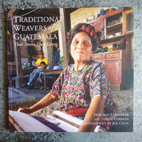 Traditional Weavers of Guatemala - Deborah Chandler & Theresa Cordon