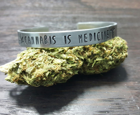Cannabis is Medicine Hand Stamped Aluminum Cuff