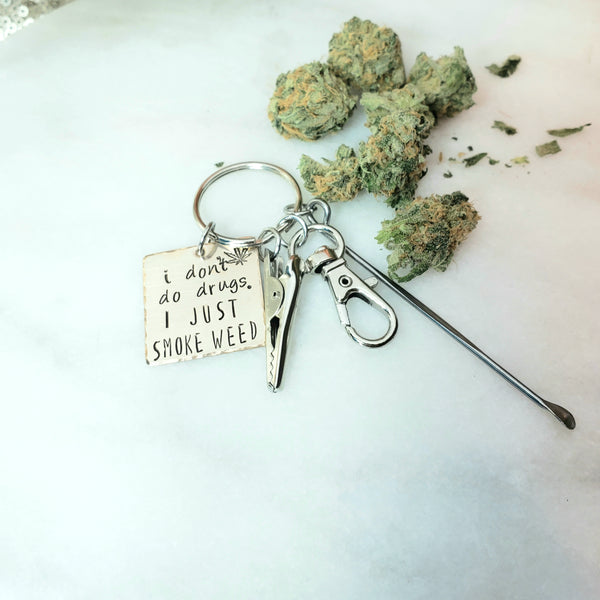 I Dont Do Drugs, I Just Smoke Weed Keychain