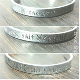 Inhale the good shit, exhale the bullshit stamped cuff bracelet