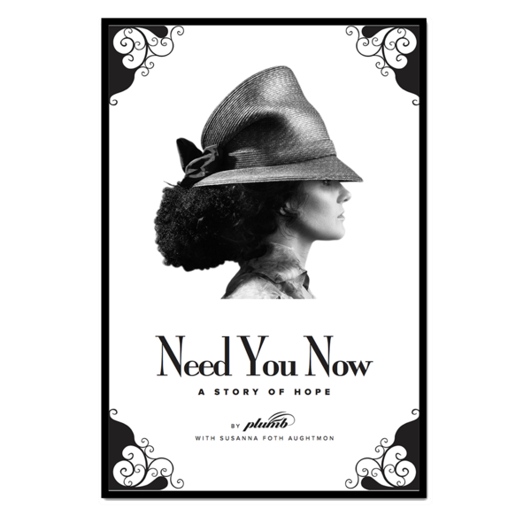 Need You Now: A Story of Hope (Hardcover)