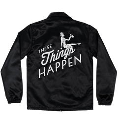 """These Things Happen""  SATIN COACHES JACKET"