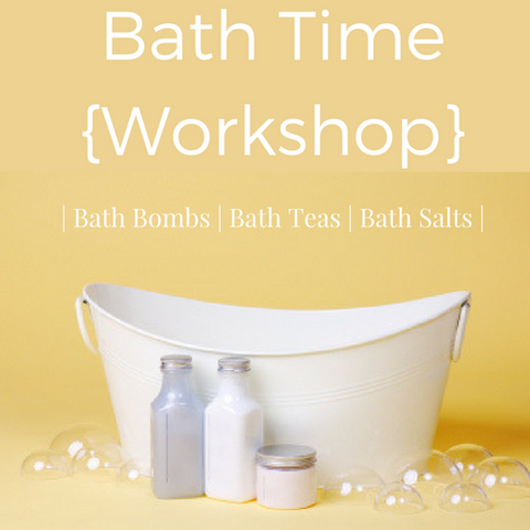 Bath Time Workshop | June 28th @ 1pm