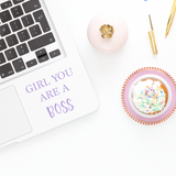 Girl you are a BOSS Macbook Decal/ Laptop Decal/ Inspirational Text Decal / Laptop Sticker