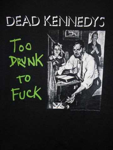 Dead Kennedys Too Drunk To Fuck black tee with words and image of a family