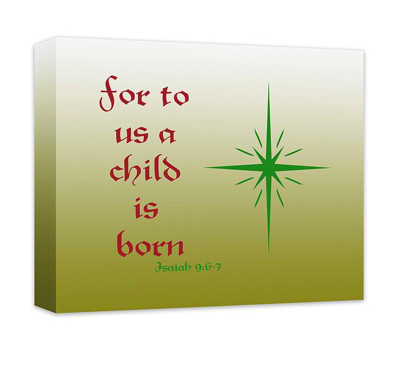 A Child Is Born, Isaiah 9:6-7 Canvas Wall Art – WallLillies