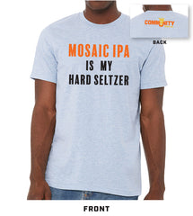 Mosaic IPA Is My Hard Seltzer - Heather Blue