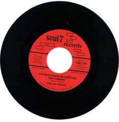 "The Up Tights ‎– There's Gonna Be A Better Day Coming 7"" Soul7 ‎– SOUL7.039"