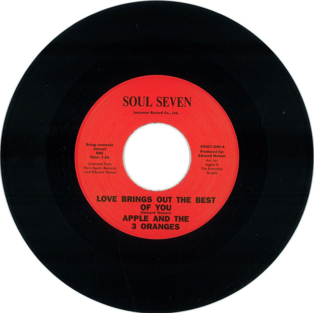 "Apple And The 3 Oranges - Love Brings Out The Best Of You 7"" Soul7 ‎– SOUL7.040"