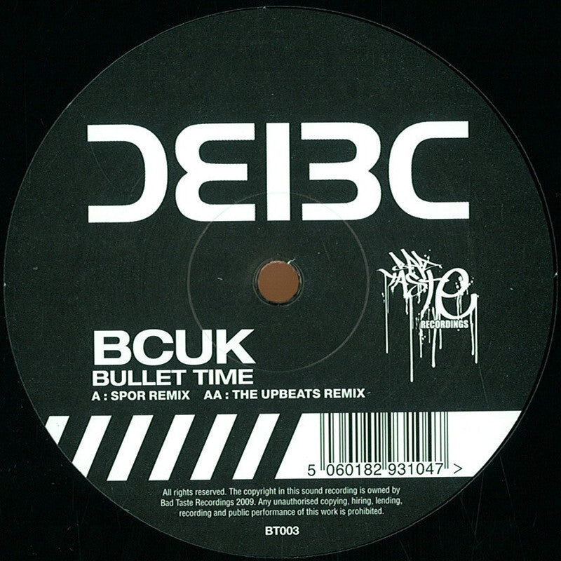 "BCUK* ‎– Bullet Time (Spor Remix / The Upbeats Remix) 12"" Bad Taste Recordings ‎– BT003"