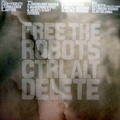 "Free The Robots - Ctrl Alt Delete 2x12"" APR027LP Alpha Pup Records"