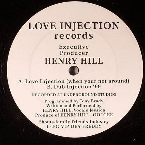 Henry Hill ‎– Love Injection (When Your Not Around) - Love Injection Records ‎– LMF001