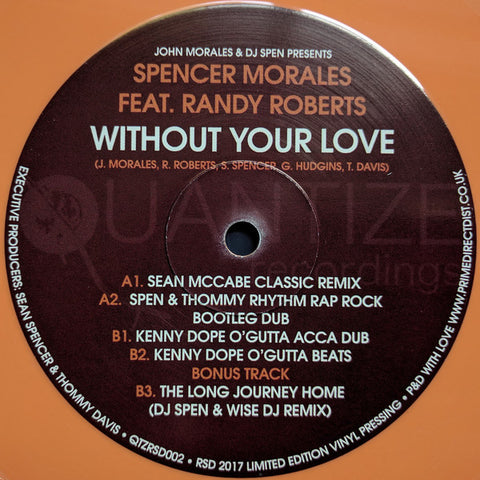 "John Morales & DJ Spen Presents Spencer Morales, Randy Roberts – Without Your Love 12"" Quantize Recordings ‎– QTZRSD002"