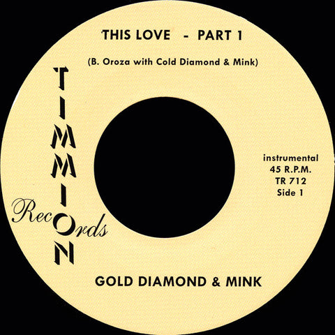 "Gold Diamond & Mink - This Love 7"" Timmion Records ‎– TR 712"