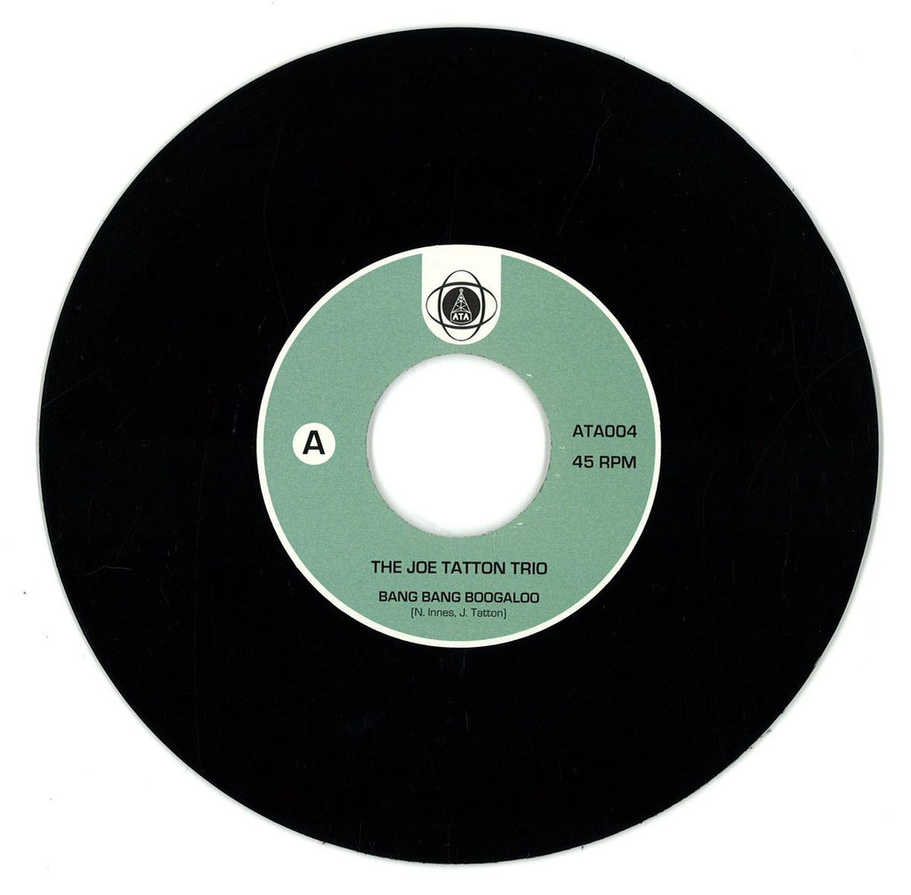 "The Joe Tatton Trio ‎– Bang Bang Boogaloo 7"" ATA Records ‎– ATA 004"