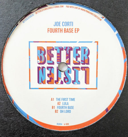 Joe Corti ‎– Fourth Base EP - Better Listen Records ‎– BLR014