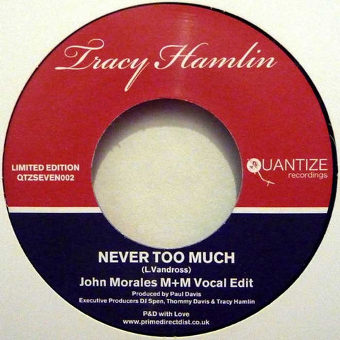 "Tracy Hamlin ‎– Never Too Much 7"" Quantize Recordings ‎– QTZSEVEN002"